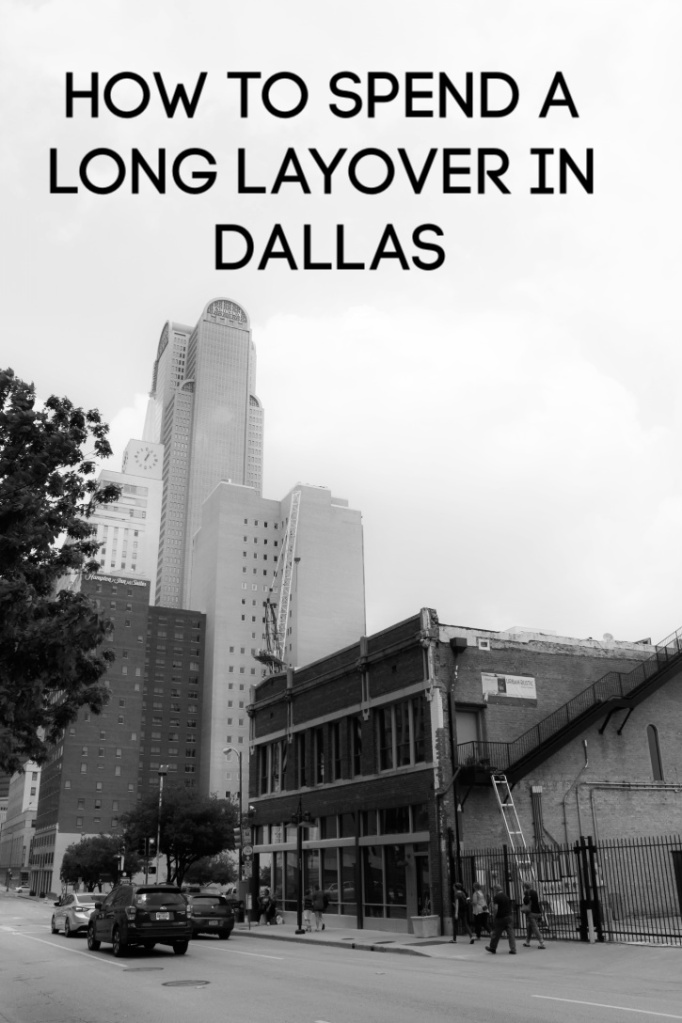 How to spend a long layover in Dallas