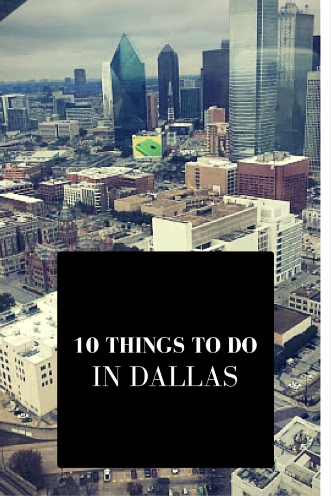 10 things to do in the city of Dallas, Texas